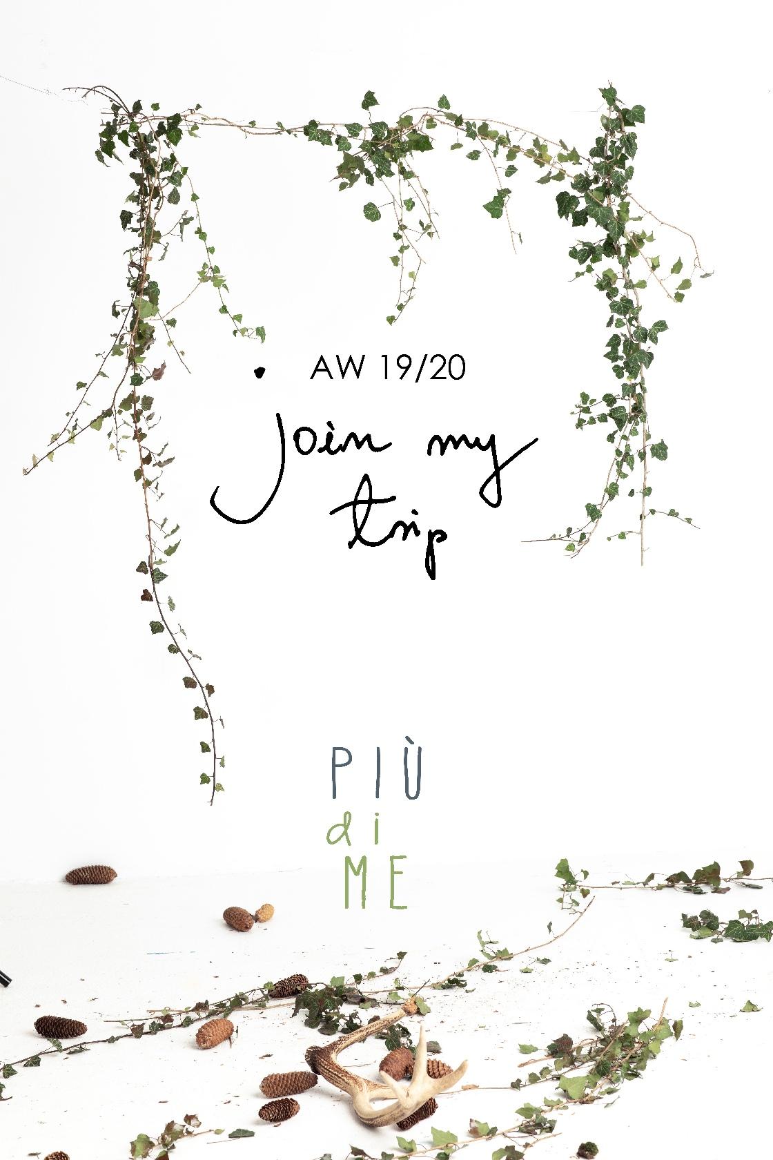 Piu di Me AW19 - Join my trip